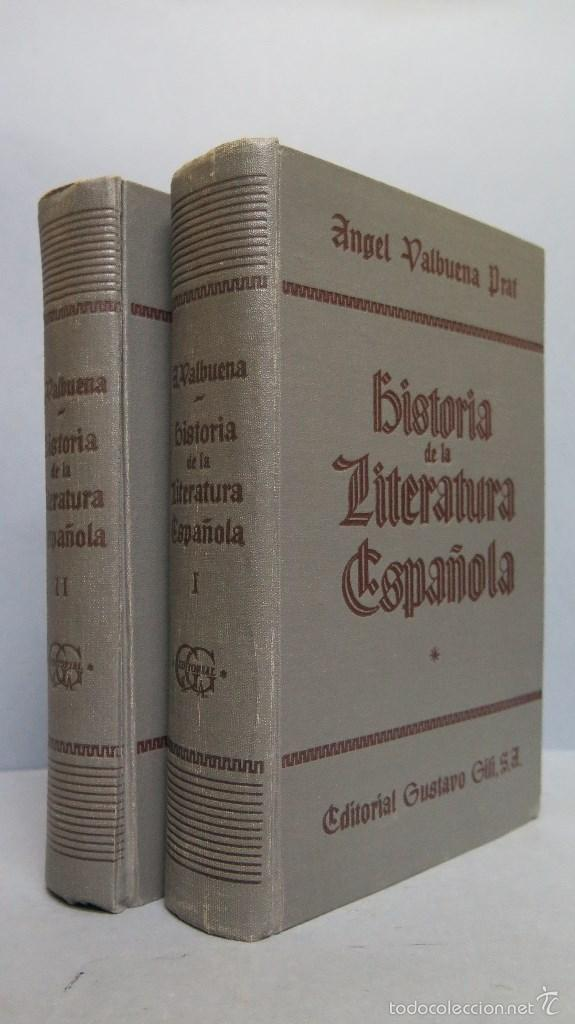 HISTORIA DE LA LITERATURA ESPAÑOLA. ANGEL VALBUENA PRAT. ED. GUSTAVO GILI. 2 TOMOS (Libros de Segunda Mano - Historia - Otros)