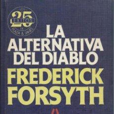 Libros de segunda mano: FREDERICK FORSYTH: LA ALTERNATIVA DEL DIABLO. PLAZA&JANÉS EXITOS, 1ª EDICIÓN OCTUBRE 1984. Lote 59073780