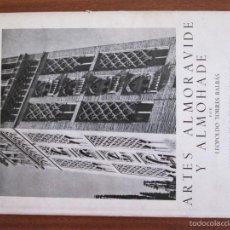 Libros de segunda mano: ARTES ALMORÁVIDE Y ALMOHADE --- LEOPOLDO TORRES BALBÁS. Lote 59184565