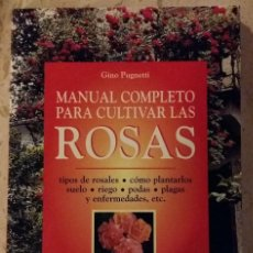 Libros de segunda mano: MANUAL COMPLETO PARA CULTIVAR LAS ROSAS DE GINO PUGNETTI, 1998, 125 PAGS.. Lote 59189860