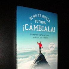 Libros de segunda mano: SI NO TE GUSTA TU VIDA CAMBIALA / EL DESAFIO DIARIO DE HACER REALIDAD TUS SUEÑOS / JESUS CALLEJA. Lote 59449935