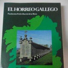 Libros de segunda mano: EL HORREO GALLEGO. IGNACIO MARTINEZ RODRIGUEZ. FUNDACION PEDRO BARRIE DE LA MAZA, 1979. RUSTICA CON . Lote 119065946