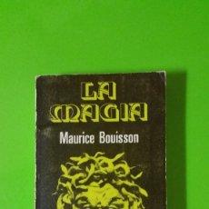Libros de segunda mano: LA MAGIA POR MAURICE BOUISSON ANTIGUO Y RARO. Lote 59467365