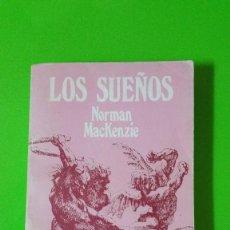 Libros de segunda mano: LOS SUEÑOS POR NORMAN MACKENZIE ANTIGUO Y RARO. Lote 59467375