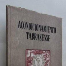 Libros de segunda mano: ACONDICIONAMIENTO TARRASENSE. Lote 59469090