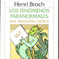 Libros de segunda mano: BROCH : LOS FENÓMENOS PARANORMALES (CRÍTICA, 1987). Lote 59479744