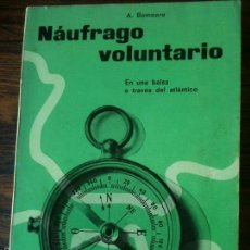 Libros de segunda mano: NAUFRAGO VOLUNTARIO -A.LAIN BOMBARD. Lote 59585283