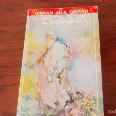 Libros de segunda mano: JSLIL GIBRAN. EL PROFETA. EL LOCO. EL VAGABUNDO. Lote 59596595