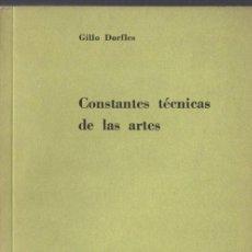 Libros de segunda mano: GILLO DORFLES : CONSTANTES TÉCNICAS DE LAS ARTES (NUEVA VISIÓN, 1958) . Lote 59623043