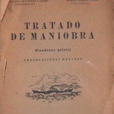 Libros de segunda mano: TRATADO DE MANIOBRA PARA EMBARCACIONES MENORES (MADRID, 1946). Lote 59625255
