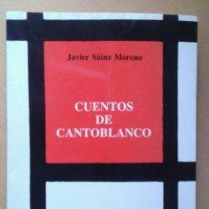 Libros de segunda mano: CUENTOS DE CANTOBLANCO - SÁINZ MORENO, JAVIER - SÁINZ MORENO, ELENA (ILUSTR.) . Lote 59635663