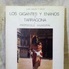 Libros de segunda mano: LOS GIGANTES Y ENANOS DE TARRAGONA Y PROTOCOLO MUNICIPAL. POR JUAN SALVAT Y BOVÉ, 1971. 2ª EDICIÓN . Lote 59658563