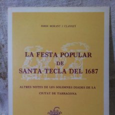 Libros de segunda mano: LA FESTA POPULAR DE SANTA TECLA DE 1687 - J.MORAN I CLANXET - TARRAGONA - TGN - AÑOS 1980 . Lote 59659519