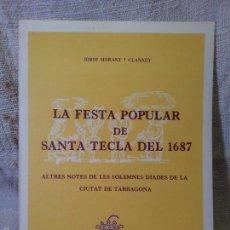 Libros de segunda mano: TARRAGONA. MORANT I CLANXET. LA FESTA POPULAR DE SANTA TECLA DEL 1687 . Lote 59659687