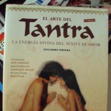 Libros de segunda mano: EL ARTE DEL TANTRA : LA ENERGÍA DIVINA DEL SEXO Y EL AMOR . Lote 59692151