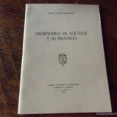 Libros de segunda mano: GRABADORES DE ALICANTE Y SU PROVINCIA.ISIDRO ALBERT BERENGUER,ALICANTE 1958.. Lote 59766468