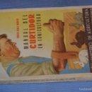 Libros de segunda mano: MANUAL DEL CURTIDOR EN CUNICULTURA - 1948 MINISTERIO DE AGRICULTURA - EMILIO AYALA MARTÍN. Lote 59775800