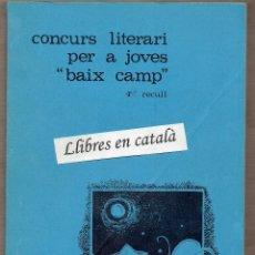 Libros de segunda mano: CONCURS LITERARI PER A JOVES BAIX CAMP REUS - 1981 - ÒMNIUM CULTURAL - L'HOSPITALET DE L' INFANT. Lote 59787352