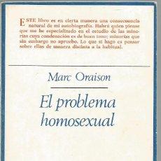 Libros de segunda mano: MARC ORAISON. EL PROBLEMA HOMOSEXUAL. TAURUS. Lote 59812112