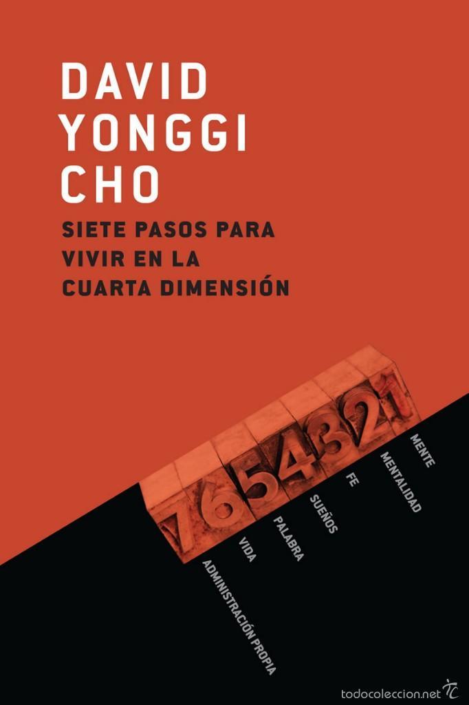 Siete pasos para vivir en la cuarta dimensión - David Yonggi Cho
