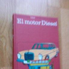 Libros de segunda mano: ENCICLOPEDIA CEAC DEL MOTOR Y AUTOMÓVIL: EL MOTOR DIESEL / MIGUEL DE CASTRO VICENTE Y OTROS. Lote 59909771