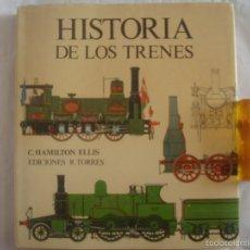 Libros de segunda mano: C.HAMILTON ELLIS. HISTORIA DE LOS TRENES. R.TORRES. MUY ILUSTRADO, GRAN FOLIO.1981. Lote 59911035