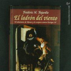 Libros de segunda mano: EL LADRON DEL VIENTO FREDERICH H. FAJARDIE EDITORIAL EDHASA 760 PAGINAS BARCELONA 2005 LL1515. Lote 59949759