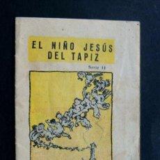 Libros de segunda mano: PEQUEÑO LIBRITO / EL NIÑO JESUS DEL TAPIZ - R. BIR / ED. BAGUÑA - BARCELONA / DIBUJANTE BECQUER. Lote 59966535