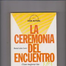 Libros de segunda mano: LA CEREMONIA DEL ENCUENTRO - MARÍA LUISA LERER - VIDA ACTUAL & ALTAYA EDITORIAL 1995. Lote 59989403