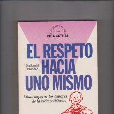 Libros de segunda mano: EL RESPETO HACIA UNO MISMO - NATHANIEL BRANDEN - VIDA ACTUAL & ALTAYA EDITORIAL 1995. Lote 59991611