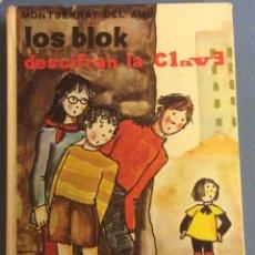Libros de segunda mano: LOS BLOK DESCIFRAN LA CLAVE. MONTSERRAT DEL AMO. ED JUVENTUD 1972. Lote 60001783
