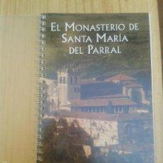 Libros de segunda mano: LIBROS ARTE SEGOVIA - EL MONASTERIO DE SANTA MARIA DEL PARRAL FRAY ANDRES GARCIA TORRALVO. Lote 60019939