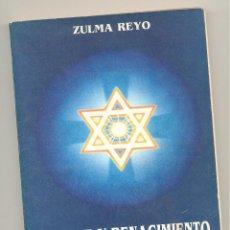 Libros de segunda mano: MUERTE Y RENACIMIENTO. LA SUPREMA ALQUIMIA -ZULMA REYO-. Lote 60043883