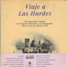 Libros de segunda mano: VARIOS. VIAJE A LAS HURDES. MANUSCRITO DE G. MARAÑON Y FOTOGRAFÍAS DE ALFONSO XIII. MADRID, 1993.. Lote 143861013