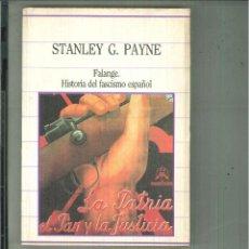 Libros de segunda mano: FALANGE. HISTORIA DEL FASCISMO ESPAÑOL. STANLEY G. PAYNE. Lote 60069303