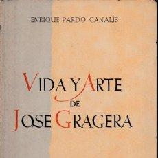 Libros de segunda mano: VIDA Y ARTE DE JOSÉ GRAGERA (E. PARDO CANALÍS 1954) SIN USAR. Lote 114366212