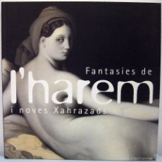 Libros de segunda mano: FANTASIES DE L'HAREM I NOVES XAHRAZADS. CCCB, 2003.. Lote 60110091