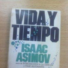 Libros de segunda mano: VIDA Y TIEMPO - ISAAC ASIMOV (PLAZA & JANES). Lote 60112299