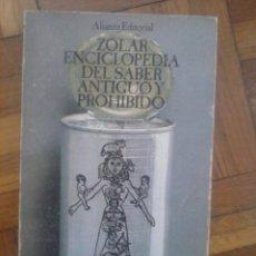 Libros de segunda mano: ZOLAR ENCICLOPEDIA DEL SABER ANTIGUO Y PROHIBIDO, ALIANZA, MADRID, 1973. Lote 60125767