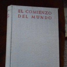 Libros de segunda mano: EL COMIENZO DEL MUNDO -1959. Lote 60139335