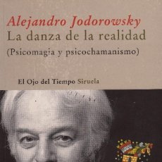 Libros de segunda mano: LA DANZA DE LA REALIDAD (PSICOMAGIA Y PSICOCHAMANISMO). ALEJANDRO JODOROWSKY. Lote 60154891