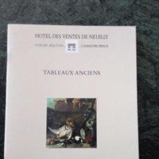 Libros de segunda mano: CATÁLOGO DE SUBASTA. HOTEL DES VENTES DE NEULLY. TABLEAUX ANCIENS. LUNDI 19 JUIN 2000. Lote 60169611