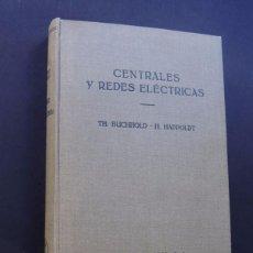Libros de segunda mano: CENTRALES Y REDES ELECTRICAS / TH. BUCHHOLD - H. HAPPOLDT / ED. LABOR 1959 - 1º ED.. Lote 60269607