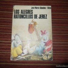 Libros de segunda mano: LOS ALEGRES RATONCILLOS DE JEREZ, DE GONZALEZ BYASS, BODEGA LA CONSTANCIA.. Lote 60369895