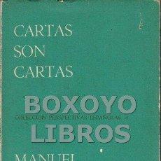 Libros de segunda mano: ANDÚJAR, MANUEL. CARTAS SON CARTAS. Lote 60215907