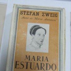 Libros de segunda mano: MARIA ESTUARDO. STEFAN ZWEIG. EDITORIAL JUVENTUD. 2º EDICION. 1938. Lote 103856628