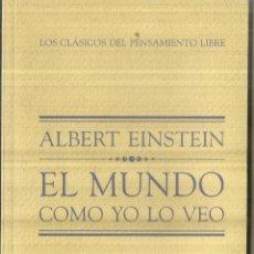 Libros de segunda mano: EL MUNDO COMO YO LO VEO. ALBERT EINSTEIN. BILIOTECA EL MUNDO. MADRID. 2001. Lote 60419355