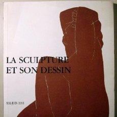 Libros de segunda mano: LA SCULPTURE ET SON DESSIN - PARIS 1991 - ILUSTRADO. Lote 60497501