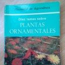 Libros de segunda mano: DIEZ TEMAS SOBRE PLANTAS ORNAMENTALES / MINISTERIO DE AGRICULTURA, 1981. Lote 60593559