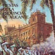 Libros de segunda mano: LLOBREGAT CONESA, ENRIQUE A. (VALENCIA, 1941- ALICANTE, 2003). FIESTAS DE LA PROVINCIA DE ALICANTE. . Lote 60600791